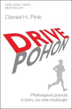 Drive Pohon - Překvapivá pravda o tom, co nás motivuje!
