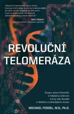 Revoluční telomeráza - Enzym, který třímá klíč k lidskému stárnutí a brzy nás dovede k delšímu a zdravějšímu životu