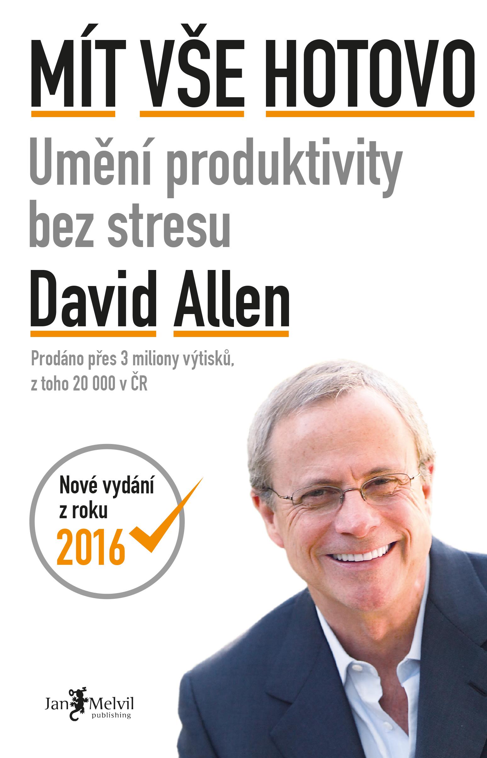 Mít vše hotovo - Umění produktivity bez stresu. Druhé, aktualizované vydání