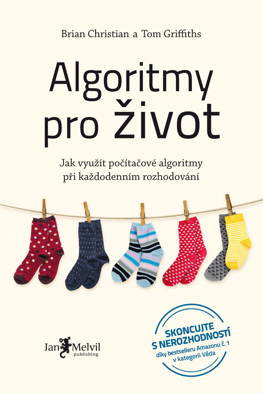 Algoritmy pro život - Jak využít počítačové algoritmy při každodenním rozhodování