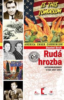 Rudá hrozba - Antikomunismus ve Spojených státech amerických 1917–1954