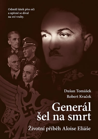 Generál šel na smrt - Životní příběh Aloise Eliáše