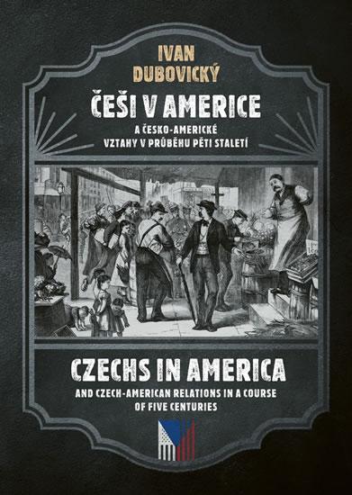 Češi v Americe - A česko-americké vztahy v průběhu staletí