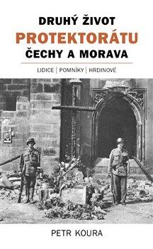 Druhý život Protektorátu Čechy a Morava