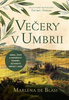 Večery v Umbrii - Jízdenka nejen do Itálie, ale i do lidského srdce