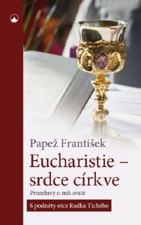 Eucharistie- srdce církve