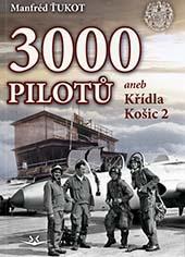 3000 pilotů - aneb Křídla Košic 2
