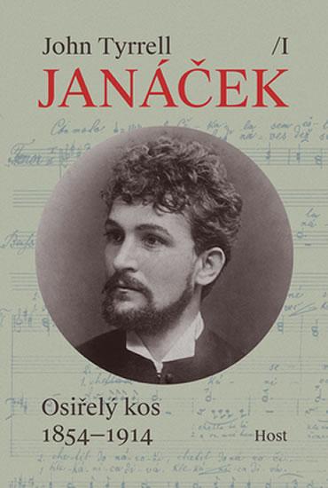 Janáček: Osiřelý kos 1854-1914 / I