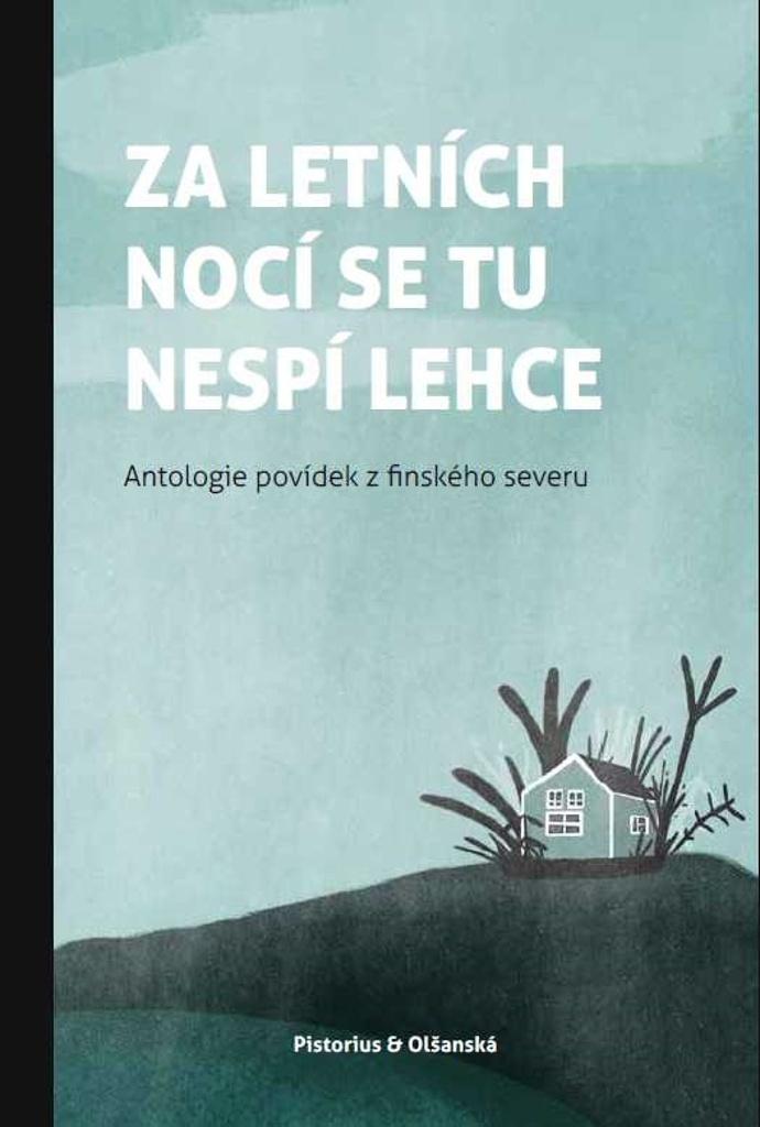 Za letních nocí se tu nespí lehce - Antologie povídek finského severu