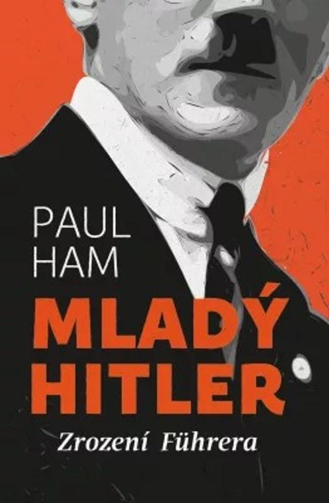 Mladý Hitler: Zrození Führera