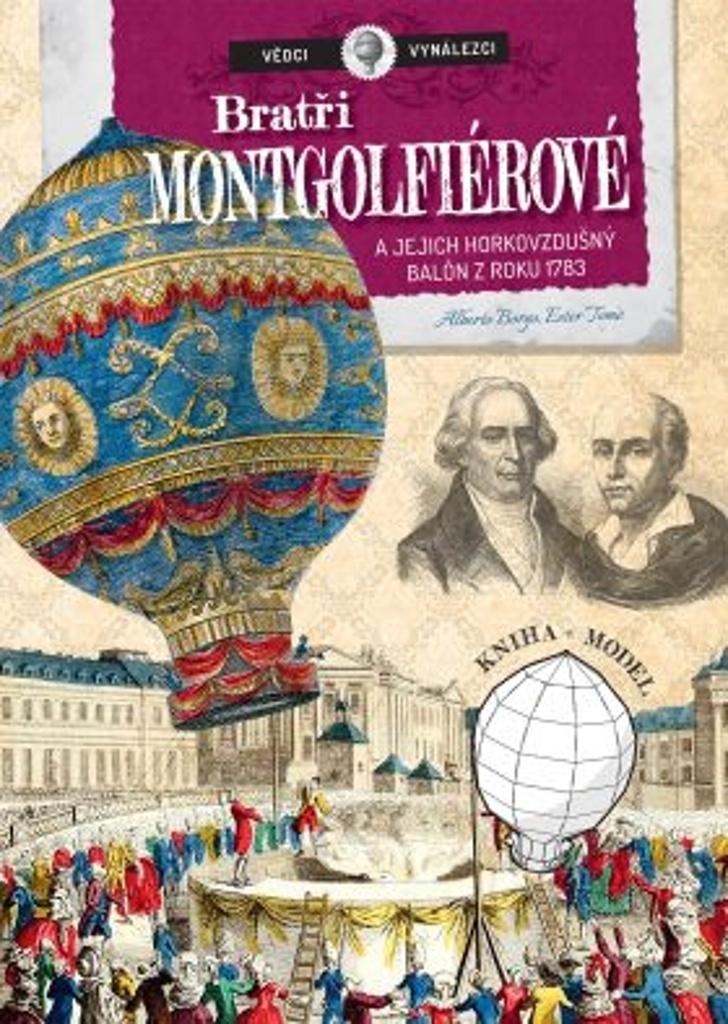 Bratři Mongolfiérové a jejich horkovzdušný balón (3. díl)