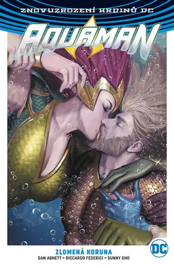 Aquaman 5: Zlomená koruna - Znovuzrození hrdinů DC