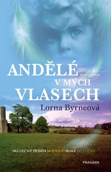 Andělé v mých vlasech - Skutečný příběh moderní irské mystičky