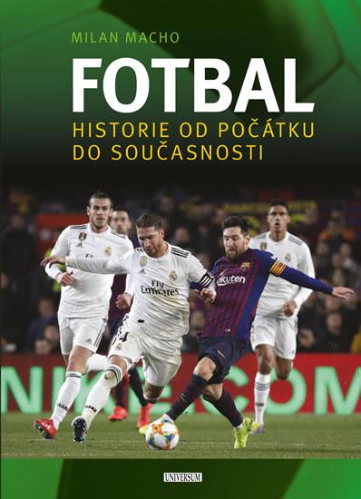 Fotbal - Historie od počátku do současnosti