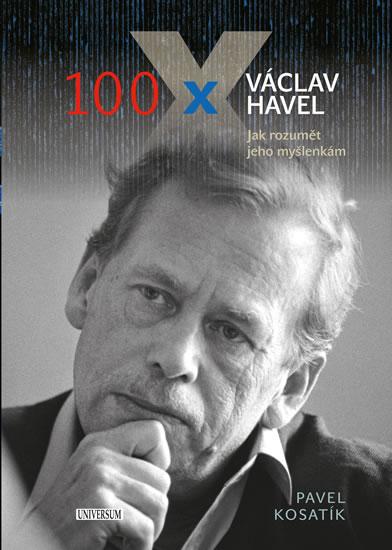 100 x Václav Havel - jak rozumět jeho myšlenkám