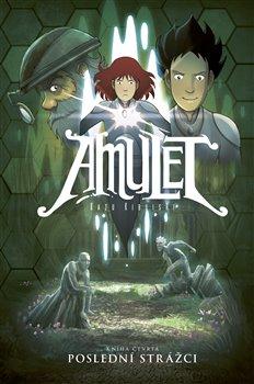 Amulet 4 - Poslední strážci