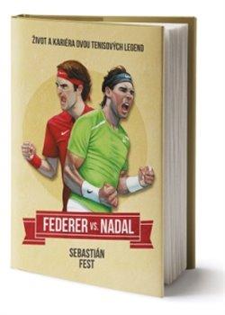 Federer vs. Nadal - Život a kariéra dvou tenisových legend