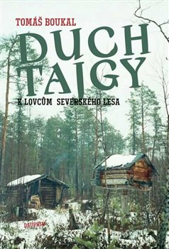Duch tajgy - K lovcům severského lesa