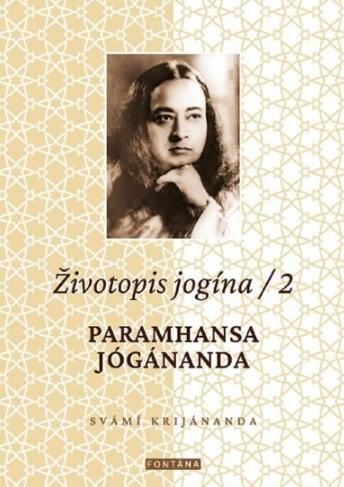 Životopis jogína 2 - Paramhansa Jógánanda
