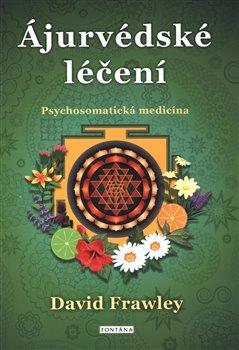 Ájurvédské léčení - Psychosomatická medicína