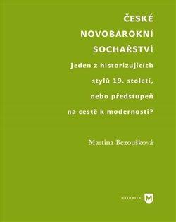 České novobarokní sochařství - Jeden z historizujících stylů 19. století, nebo předstupeň na cestě k modernosti?