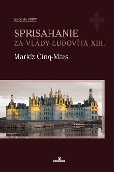 Sprisahanie za vlády Ľudovíta XIII. - Markíz Ciny-Mars