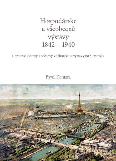 Hospodárske a všeobecné výstavy 1842 - 1940 - svetové výstavy / výstavy v Uhorsku / výstavy na Slovensku