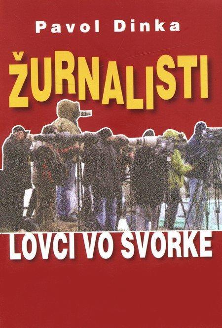 Kniha: Žurnalisti (Pavol Dinka)