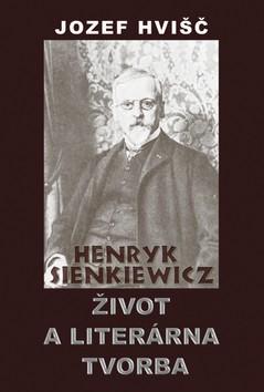 Henryk Sienkiewicz - Život a literárna tvorba