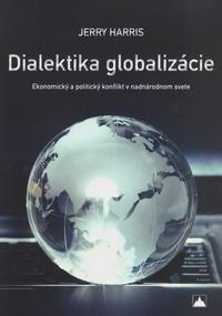 Dialektika globalizácie - Ekonomický a politický konflikt v nadnárodnom svete