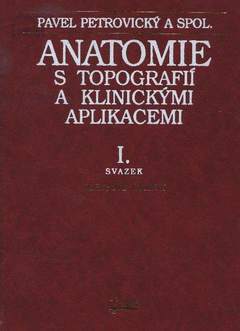 Anatomie s topografií a klinickými aplikacemi I. - I. svazek - Pohybové ústrojí