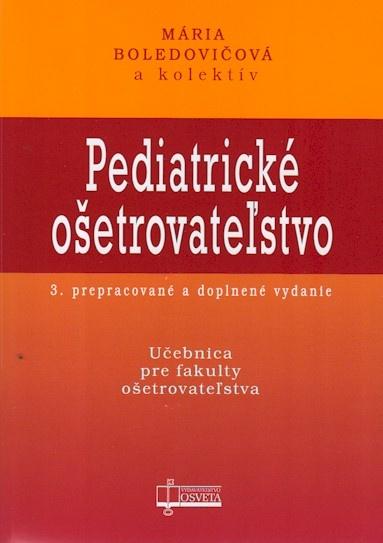 Pediatrické ošetrovateľstvo - 3. prepracované a doplnené vydanie