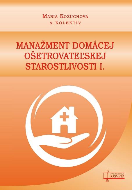Manažment domácej ošetrovateľskej starostlivosti I.