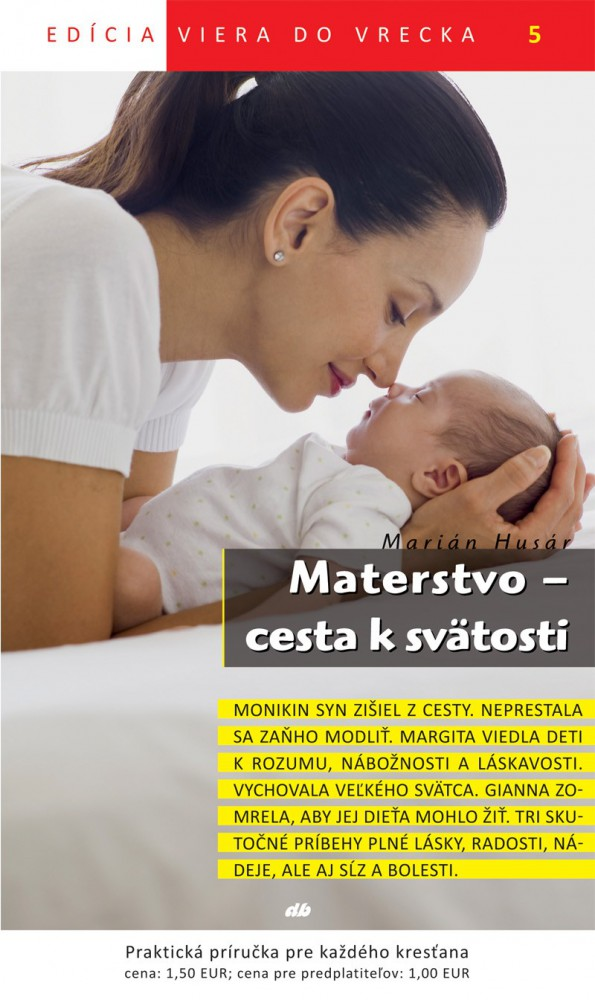 Materstvo - cesta k svätosti - Viera do vrecka 5