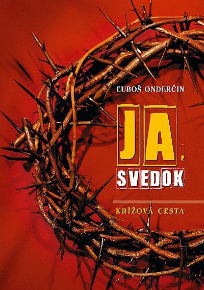 Ja, svedok - Krížová cesta