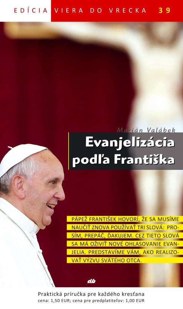 Evanjelizácia podľa Františka - Viera do vrecka 39