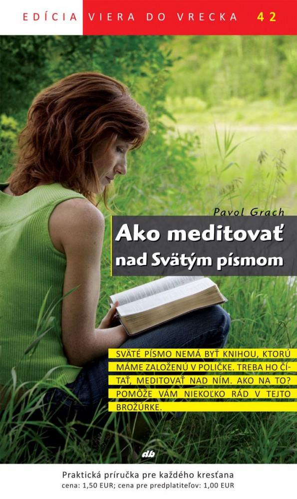 Ako meditovať nad Svätým písmom - Viera do vrecka 42