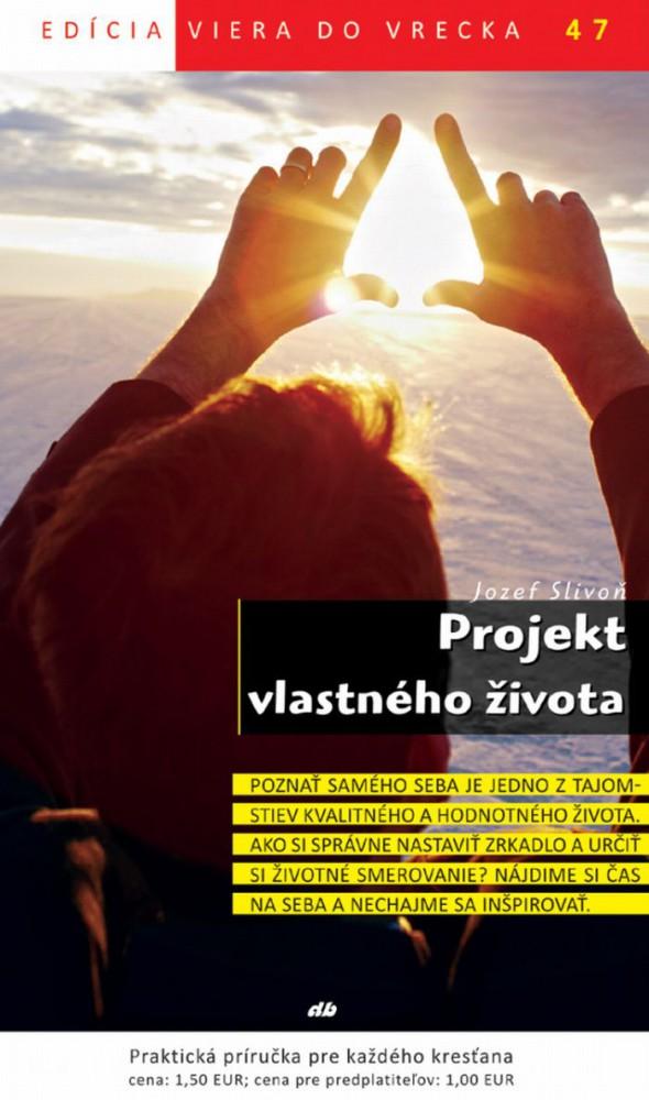 Projekt vlastného života - Viera do vrecka 47
