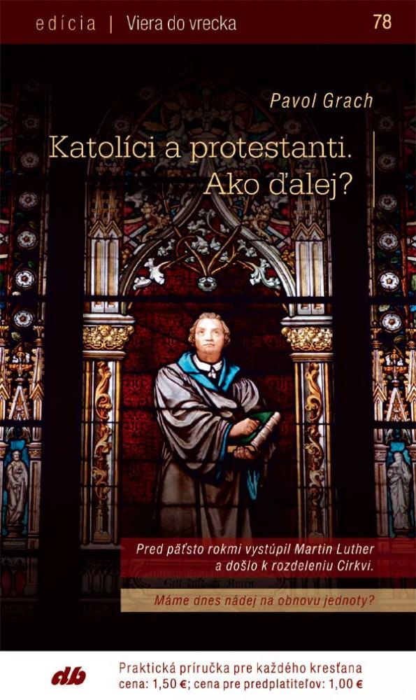 Katolíci a protestanti. Ako ďalej? - Viera do vrecka 78