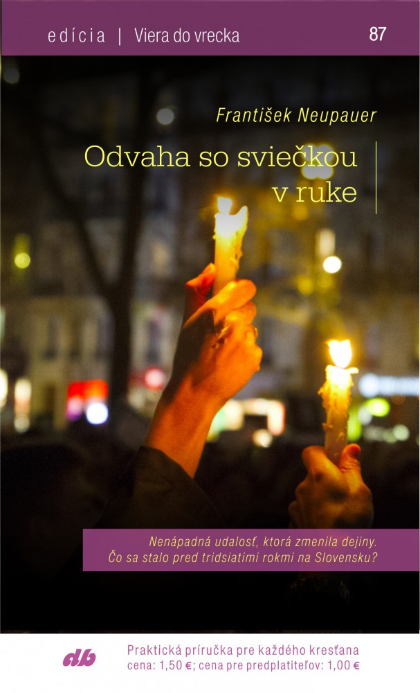Odvaha so sviečkou v ruke - Viera do vrecka 87