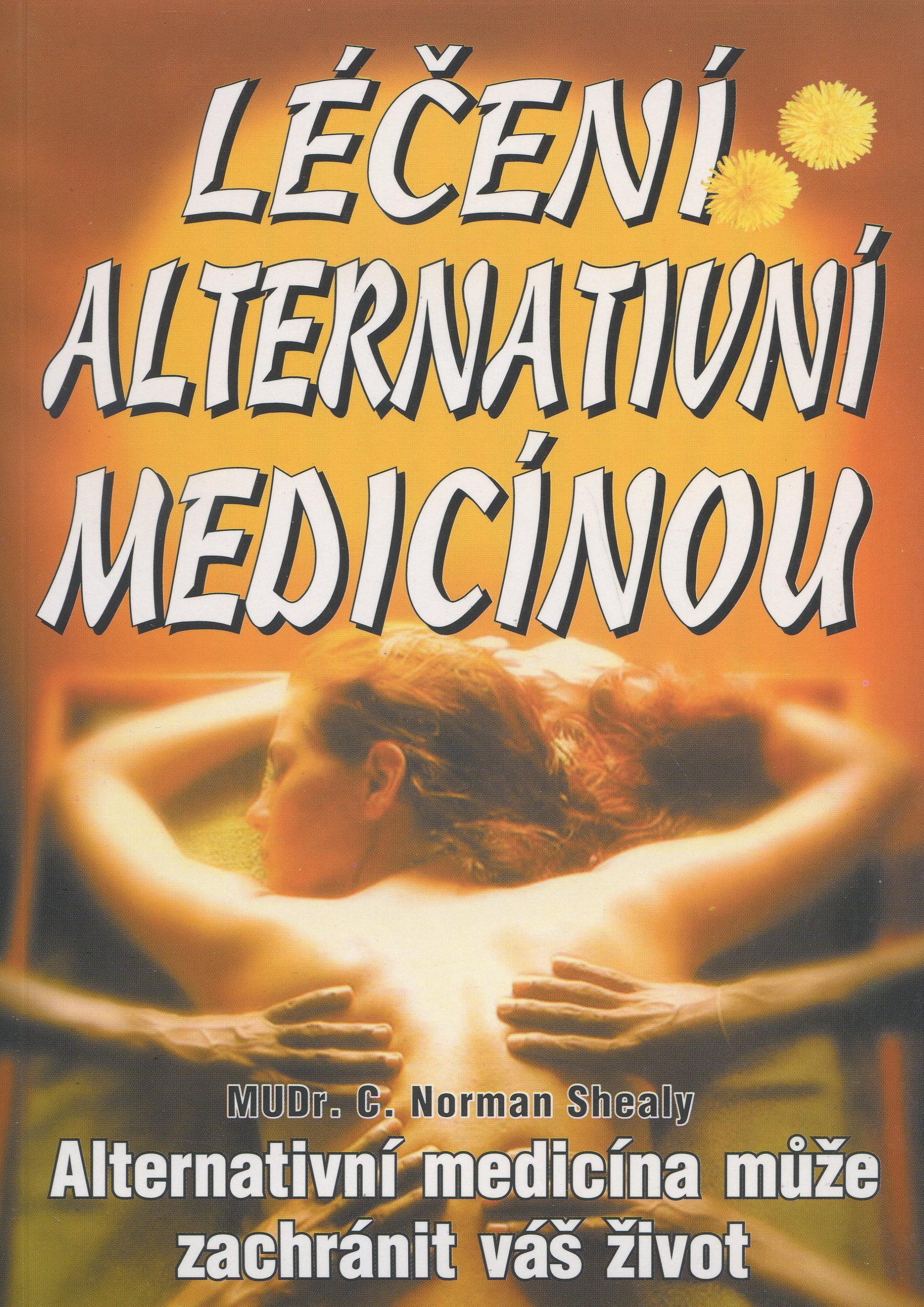 Léčení alternativní medicínou - alternativní medicína můze zachránit váš život