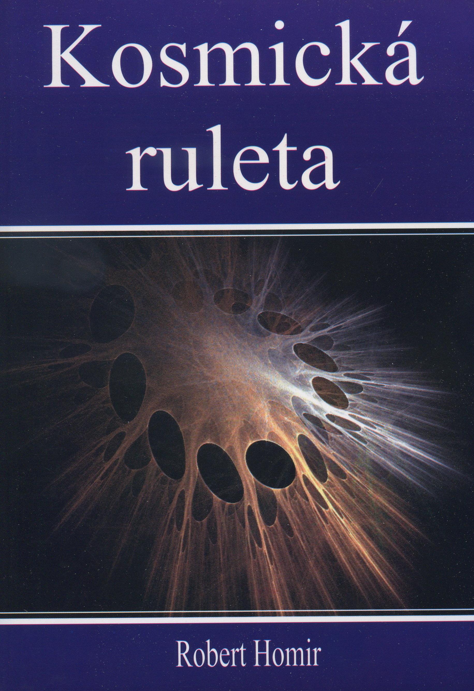 Kosmická ruleta - nepříjemná pravda o živote a smrti