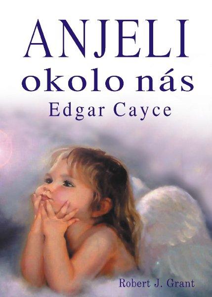 Anjeli okolo nás - Edgar Cayce