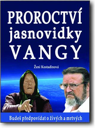 Proroctví jasnovidky Vangy - Budeš předpovídat o živých a mrtvých