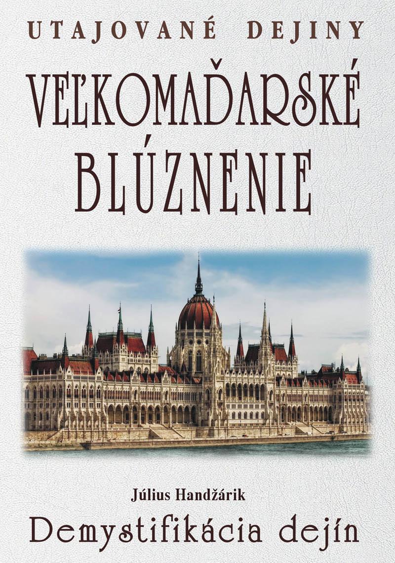 Veľkomaďarské blúznenie - Demystifikácia dejín