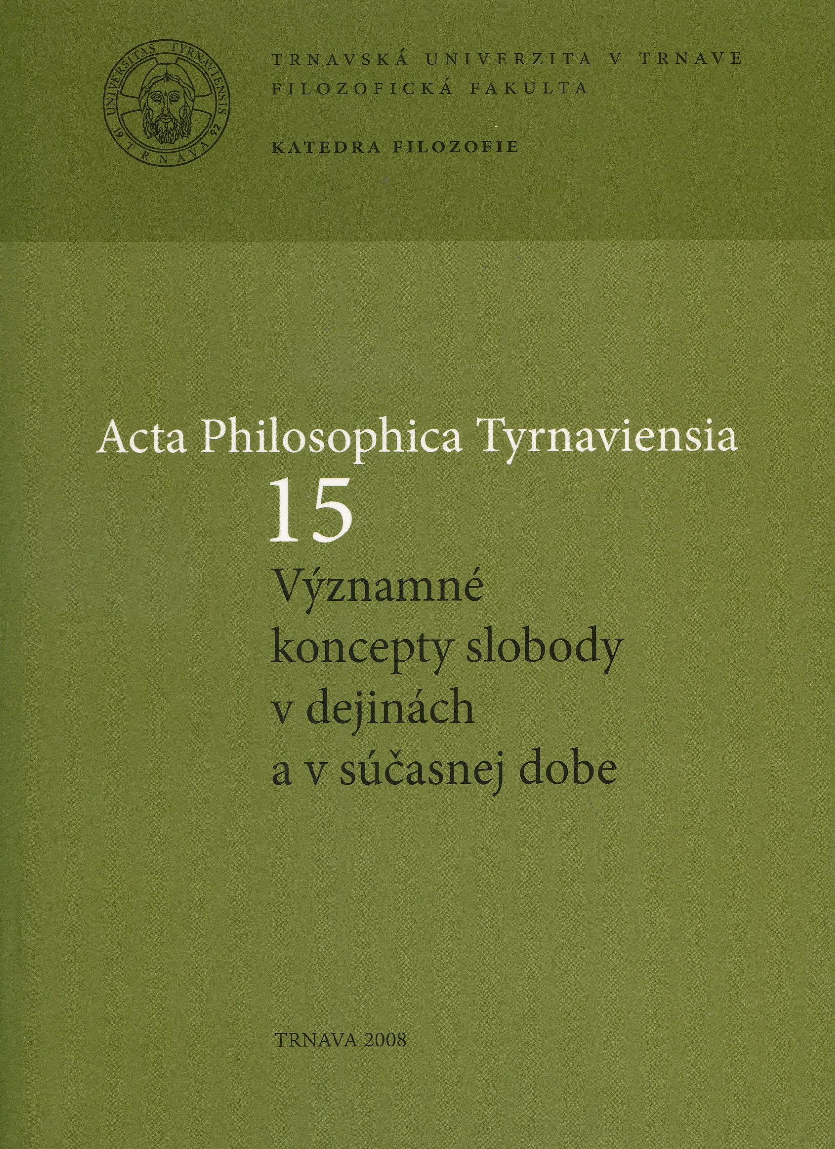 Acta Philosophica Tyrnaviensia 15 - Významné koncepty slobody v dejinách a v súčasnej dobe