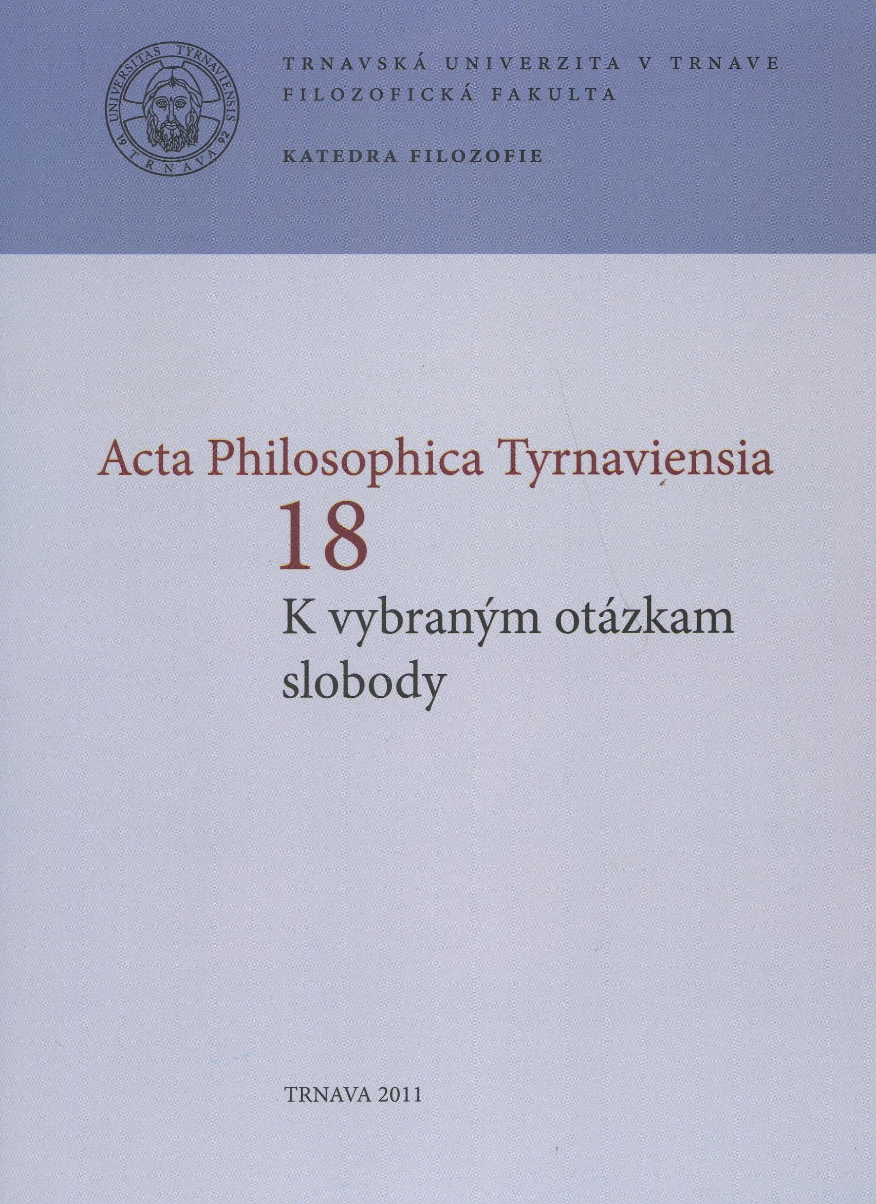 Acta Philosophica Tyrnaviensia 18 - K vybraným otázkam slobody