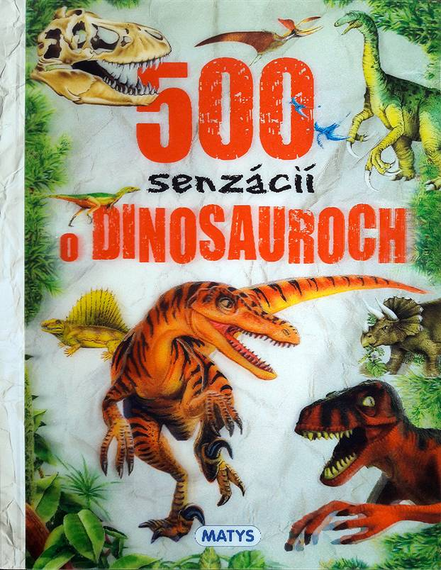 500 senzácií o dinosauroch