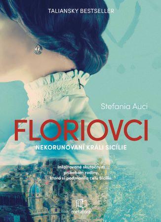 Floriovci - Nekorunovaní králi Sicílie
