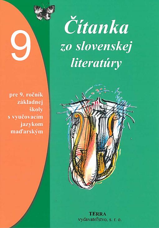Čítanka zo slovenskej literatúry 9 - pre 9. ročník ZŠ s vyučovacím jazykom maďarským